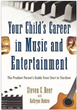 """Your Child's Career in Music and Entertainment"" Book Cover"