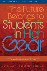Students in High Gear: A Guide for Aspiring Game Changers in Transition from College to Career