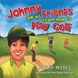 Philip Moses' New Book Teaches Young Ones How to Play Golf