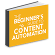 The Beginner's Guide to Content Automation Now Available from Quark Software Inc.
