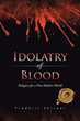 Frédéric Zürcher's 'Idolatry of Blood' Awarded Gold Seal of Literary Excellence