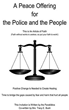 "Tracy Bush's New Book ""A Peace Offering for the Police and the People"" is a Vivid and Religious Work that Delves Into the Conflict Between Police and the General Public"