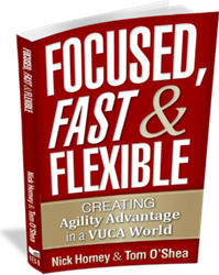 How can you make AGILITY a competitive advantage internally and externally in an increasingly volatile, uncertain, complex and ambiguous world!