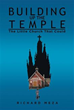 Author Richard Meza Releases 'Building Up the Temple'