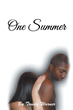 "Trudy L. Warner's New Book ""One Summer"" is a Deeply Affecting Story of Love Against the Harshest Odds"