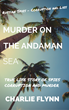Book Murder on the Andaman Sea by Charlie Flynn Released- Details Innocent Family's Trip into Torture, Drugs and Murder by Russian Mobsters