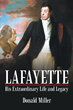 Lafayette: Hero of Two Worlds and Champion of Liberty