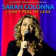 Comedy Dynamics' Latest Original Special Sarah Colonna: I Can't Feel My Legs To Premiere On 10/27