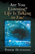 Author Asks Readers 'Are You Listening? Life Is Talking to You!'