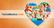 "HablaMexico.com Invites Latinos All Around the World to Celebrate the First ""Día del Corazón Latino"""