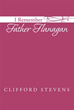 Clifford Stevens Announces Release of 'I Remember Father Flanagan'