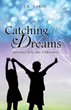 New Xulon Fiction Inspires Readers To Dream, Believe & Achieve
