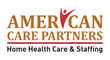 American Care Partners, a Skilled Home Health Care Provider for Children and Adults, awarded Joint Commision Home Health Care Accreditation