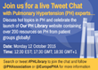 Unique International Tweet Chat Hosted by the Pulmonary Hypertension Association Opens New World of Information to Patients with a Life-Threatening Disease