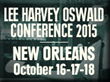 "Leading Experts on the JFK Assassination Will Gather in New Orleans for Conference Entitled ""Oswald's Summer of Secrets: New Orleans and the JFK Assassination"" Oct. 16-18"