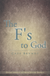 Cate Brandt's New Book 'The F's To God' Is a Playbook to Unlock Divine Energy for Readers