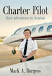 Charter Pilot - Rare Adventures in Aviation