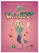 The second book from Her Universe Press is titled Weirdest by author Heather Nuhfer who has written for comic book titles such as My Little Pony and Wonder Woman.
