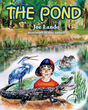 "Joe Lando's New Book ""The Pond"" Is a Fun and Vibrant Tale for Young Readers"