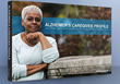 New Alzheimer's Caregiver Profile, Insight for Marketing Professionals -- Created by Immersion Active