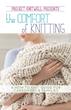 "Project Knitwell presents ""The Comfort of Knitting"""