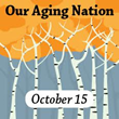 Home Care Assistance Sponsors 2015 Our Aging Nation Event