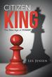 New Book 'Citizen King' Teaches Readers Personal Empowerment