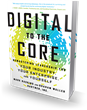 Bibliomotion Launches 'Digital to the Core' by Gartner Analysts Mark Raskino and Graham Waller