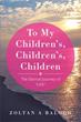 Zoltan A Balogh Releases 'To My Children's, Children's, Children'