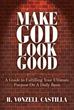 New Book Tells Readers: 'Make God Look Good'