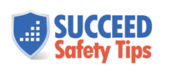 Succeed Management Solutions, LLC Blog : Succeed Safety Tips