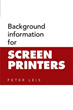 Peter Leis Shares 'Background Information for Screen Printers'