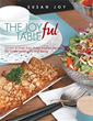 'THE JOYful TABLE' is Full of Paleo Diet Inspired Dishes