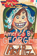 "MaryTherese Grabowski's New Book ""America By George!"" is a Creatively Crafted and Illustrated Book That Delves into the Imagination While Conveying our Country's History"
