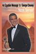 "New Political Commentary ""An Egyptian Message to George Clooney"" Sees Cinema as a Diplomatic Tool"