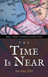 "New Book ""The Time is Near"" by Ian Foley Explores the Question ""Will our modern civilization survive the coming crises?"""