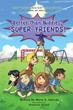 Maria Salcedo's New Children's Book 'Better Than Buddies: Super Friends' Is a Heartwarming Story of Companionship