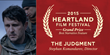 """The Judgment"" - 2015 Heartland Film Festival $45,000 Grand Prize Winner for Best Narrative Feature"
