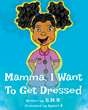 "S.M.B.'s New Book ""Mama, I Want To Get Dressed"" is a Creatively Crafted and Vividly Illustrated Journey into the Imagination."