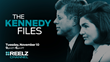 REELZ Packs November with New Kennedy-Themed Series and Specials 'The Kennedy Files' Original Documentary Series 10 Week Television Event Premieres Tuesday, Nov. 10