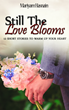 Still the Love Blooms
