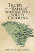 Annette Reynolds shares story of South Carolina's Baha'i activities