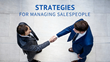 The Most Successful Strategies for Managing Salespeople: Shweiki Media Printing Company Presents a New, Must-Watch Webinar