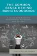 New Book Teaches Millennials, Voters, and Politicians Basic Economics