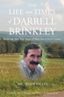 "Nancy Lucas' new book ""The Life and Times of Darrell Brinkley"" is a spectacular biographical novel"