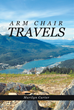 "Marilyn Carter's New Book ""Arm Chair Travels"" is a Beautifully Descriptive Journey Around the World to Forgotten Ruins and Uncharted Wilderness"