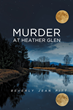 """Beverly Jean Pitt's new book """"Murder at Heather Glen"""" is an absorbing murder mystery dotted with larger than life characters and an ending that will leave you speechless."""
