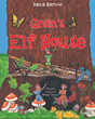 "Dana Harlow's New Book ""Gran's Elf House"" is a Jubilant and Captivating Story of a Grandmother's Love and the Search for Magic in Her Fantastical Garden"