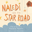 "Anastasia Maglorie's New Book ""Naledi and the Star Road"" is a Beautiful Children's Tale That Embraces and Then Celebrates the Differences That Live in Everyone"