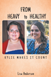 """Lisa Anderson's New Book """"From Heavy to Healthy: Kylie Makes It Count"""" is a Riveting and Motivational Read"""